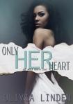 OnlyHerHeart_OliviaLinden_FinalEcover